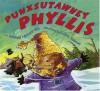 Punxsutawney Phyllis - Susanna Leonard Hill, Jeffrey Ebbeler