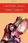 A Better Angel - Chris Adrian