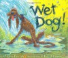 Wet Dog! - Elise Broach, David Catrow