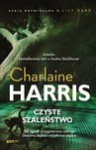 Czyste szaleństwo: Shakespeare's Champion (A Lily Bard Mystery, #2) - Anna Gralak, Charlaine Harris