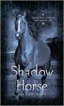 Shadow Horse - Alison Hart