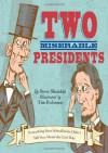 Two Miserable Presidents: Everything Your Schoolbooks Didn't Tell You About the Civil War - Steve Sheinkin, Tim Robinson