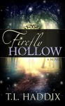 Firefly Hollow (Firefly Hollow, #1) - T.L. Haddix