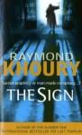 The Sign - Raymond Khoury