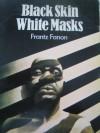Black Skin, White Masks - Frantz Fanon