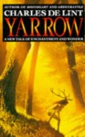 Yarrow: A New Tale of Enchantment & Wonder - Charles de Lint