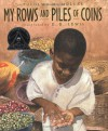 My Rows and Piles of Coins - Tololwa M. Mollel, E.B. Lewis