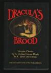 Dracula's Brood: Neglected Vampire Classics By Sir Arthur Conan Doyle, Algernon Black E, Algernon Blackwood, M.R.James And Others - Richard Dalby