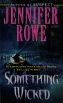 Something Wicked - Jennifer Rowe