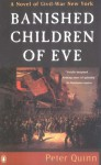 Banished Children of Eve: A Novel of Civil War New York - Peter Quinn
