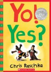 Yo! Yes? - Chris Raschka