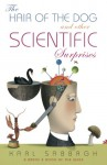 The Hair of the Dog and Other Scientific Surprises - Karl Sabbagh