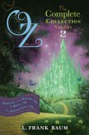 Oz, the Complete Collection, Volume 2: Dorothy and the Wizard in Oz; The Road to Oz; The Emerald City of Oz - L. Frank Baum