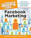 The Complete Idiot's Guide to Facebook Marketing - John Wayne Zimmerman, Damon Brown