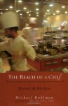 The Reach of a Chef: Beyond the Kitchen - Michael Ruhlman