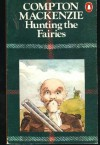 Hunting the fairies - Compton Mackenzie