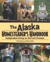 Homesteader Handbook: The Alaska Book of Knowledge - Tricia Brown, Nancy Gates