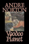 Voodoo Planet - Andre Norton, Andrew North