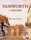 Tamworth: A History - Richard Stone