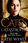 Mail-Order Brides: Cate's Catastrophe: Inspirational Historical Western Romance (Black Hills Mail-Order Brides Book 1) - Katie Wyatt
