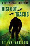 Bigfoot Tracks: A Creep Squad Collection - Steve Vernon, Keri Knutson