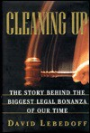 Cleaning Up - David Lebedoff