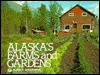 Alaska's Farms and Gardens - Alaska Geographic Association, Alaska Geographic, Penny Rennick, Alaska Geographic Association