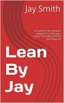 Lean By Jay: A 4 week Intermediate program to help you sculpt the body and life you deserve - Jay Smith, Caitlin Smith