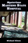 Mysterious Manteno State Hospital (Heartland is Haunted) - Michael Kleen