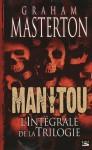 Manitou: L'intégrale De La Trilogie - Graham Masterton, François Truchaud