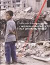 Children and Conflict in a Changing World: Machel Study 10 Year Strategic Review - United Nations, Radhika Coomaraswamy, Ann M. Veneman