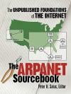 The ARPANET Sourcebook: The Unpublished Foundations of the Internet (Computer Classics Revisited) - Peter H. Salus