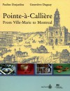 Pointe-a-Calliere: From Ville-Marie to Montreal - Pauline Desjardins, Genevieve Duguay, Kathe Roth, Genevi Duguay