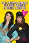 Best Friends Forever: Selena Gomez & Demi Lovato: An Unauthorized Biography - Lexi Ryals