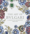 The Art of Bulgari: La Dolce Vita and Beyond, 1950-1990 - Amanda Triossi, Martin Chapman
