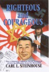 Righteous and Courageous (Living History on the Holocaust) - Carl L. Steinhouse