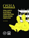 OSHA Stallcup's? Electrical Construction Regulations Simplified - James G. Stallcup