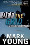 Off the Grid: (A Gerrit O'Rourke Novel) - Mark Young