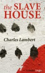 The Slave House - Charles Lambert