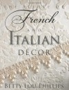 Allure of French & Italian Decor, The - Betty Lou Phillips