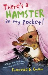 There's a Hamster in My Pocket! - Franzeska G. Ewart, Helen Bate