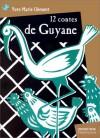 12 Contes de Guyane - Yves-Marie Clément