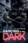 Dancing in the Dark (A Tale for Two Voices) - Eric Alan Westfall