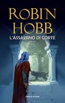 L'assassino di corte: 2 (Fanucci Narrativa) - Robin Hobb, Paola Bruna Cartoceti