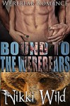 Bound To The Werebears - Nikki Wild