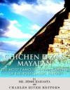 Chichen Itza & Mayapan: The Most Famous Mayan Capitals of the Postclassic Period - Jesse Harasta, Charles River Editors