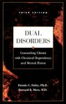 Dual Disorders: Counseling Clients with Chemical Dependency and Mental Illness - Dennis C. Daley, Howard B. Moss