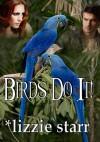 Birds Do It! - Lizzie Starr