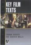 Key Film Texts - Graham Roberts, Heather Wallis