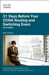 31 Days Before Your CCNA Routing and Switching Exam: A Day-By-Day Review Guide for the Icnd2 (200-101) Certification Exam - Allan Johnson